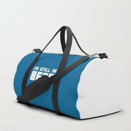 Still In Funny Quote Duffle Bag