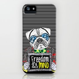 Pug quotes Freedom iPhone Case
