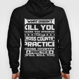 Cross Country Runner Cross Country Practice Will Kill You Hoody