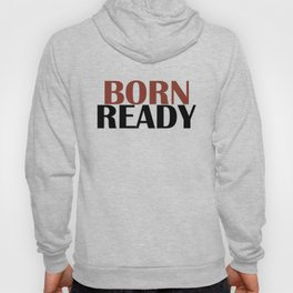 Born ready black Hoody
