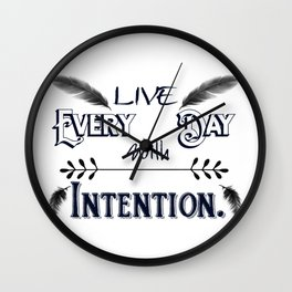Live Every Day with Intention Feathers A350 Wall Clock