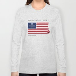 America's Future? Healthcare Long Sleeve T-shirt