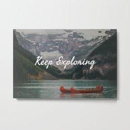 Keep Exploring with Canoes Metal Print