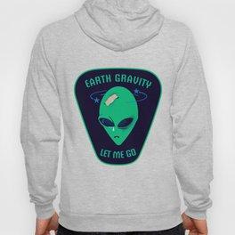 Earth gravity, let me go Hoody