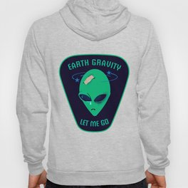 Earth gravity, let me go Hoody