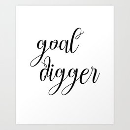 Goal Digger, Wall Art, Poster, Digital Art, Home Quote Art, Typography, Inspiration Quote Art Print
