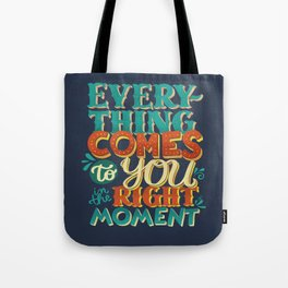 ...in the right moment Tote Bag