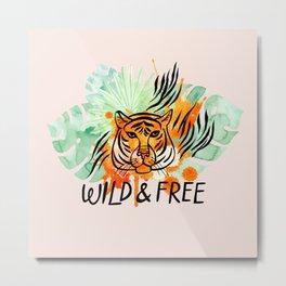 Wild and Free Tiger Metal Print