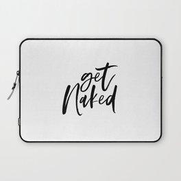 Get naked Printable, Bathroom Print, Bathroom Poster, Get Naked Print, Printable Wall Art Laptop Sleeve