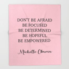 Don't be afraid BE FOCUSED BE DETERMINED BE HOPEFUL BE EMPOWERED Throw Blanket