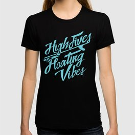 High Fives & Floating Vibes T-shirt