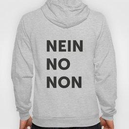 Nein, no, non Hoody
