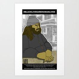 Black Lives are Human Lives Poster (1001 Black Men #785) Art Print