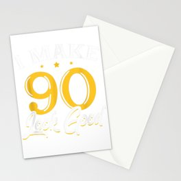 I Make 90 Look Good T-Shirt 90th Yrs Old Birthday Gift Stationery Cards