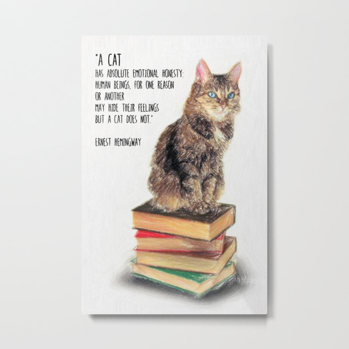 Cat Quote By Ernest Hemingway Metal Print