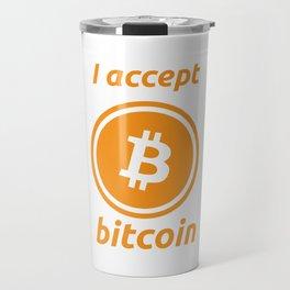 I accept bitcoin Travel Mug