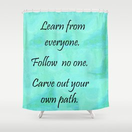 Carve Out Your Own Path Shower Curtain