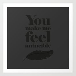 You make me feel invincible Art Print