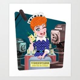 Lucy Is Your Vitameatavegamin Girl Art Print