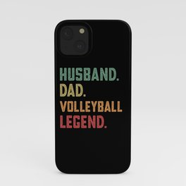 Husband Dad Volleyball Legend sports iPhone Case
