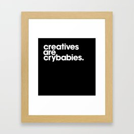 creatives are crybabbies Framed Art Print