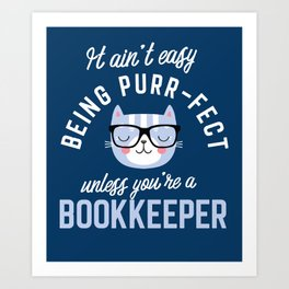 Bookkeeper Cat Lover Gifts - It ain't easy being Purr Fect Art Print