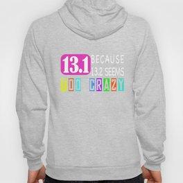 13.1 Half Marathon Funny Gift Idea for Runner Hoody