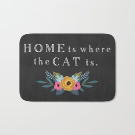Home is where the cat is. // I love my cat Bath Mat