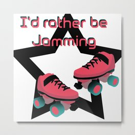 I'd rather be jamming Metal Print