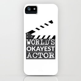 Funny Actor Gift - World's Okayest Actor iPhone Case