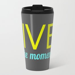 Live in the moment Travel Mug