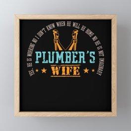 Plumber's Wife Husband Love Plumber Framed Mini Art Print