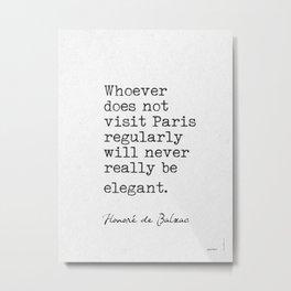 Honore de Balzac quote about Paris Metal Print