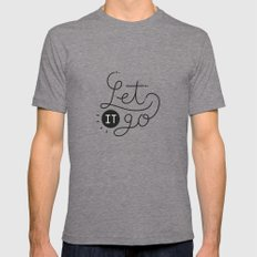Let it go Mens Fitted Tee Tri-Grey LARGE