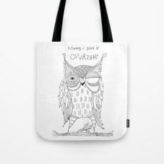 everything is gonna be owlright Tote Bag