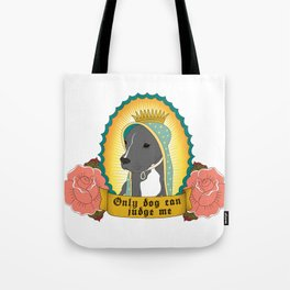 Only Dog Can Judge Me   Stella   Blue Nose Pitbull Tote Bag