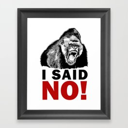 I SAID NO! - Gorilla with angry face - Pop Culture Framed Art Print