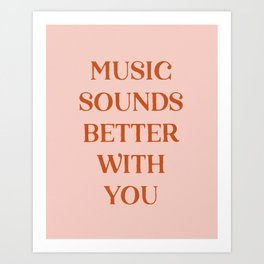 Music Sounds Better With You II Art Print