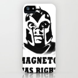Magneto was right iPhone Case