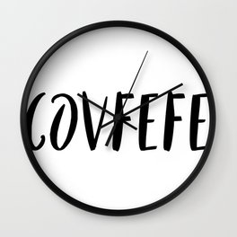 Covfefe in playful font Wall Clock