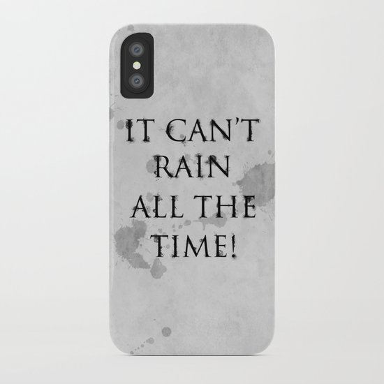 It Can't Rain All The Time. iPhone Case