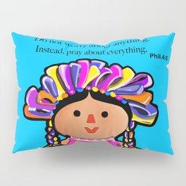 Phil.4:6 Do Not Worry Doll Pillow Sham
