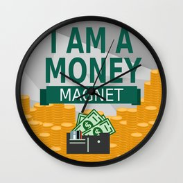 Positive Affirmation I am a money magnet Wall Clock