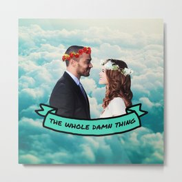 The Whole Damn Thing Metal Print