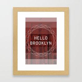 hello brooklyn Framed Art Print