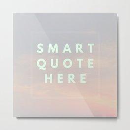 Funny Smart Quote Mockup Text Metal Print