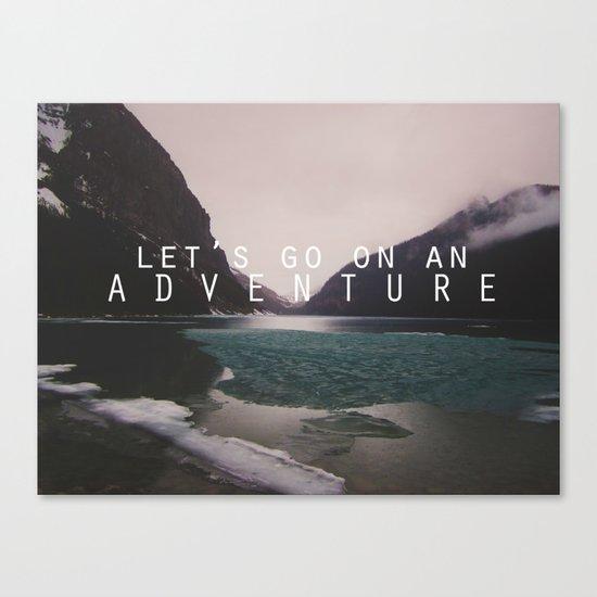 let's go on an adventure. Canvas Print