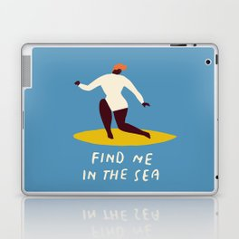 Find me in the sea Laptop & iPad Skin