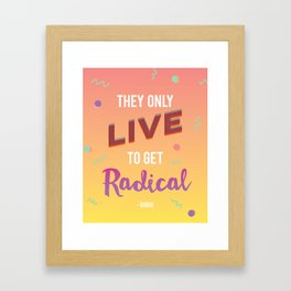 They Only Live to get Radical - Bodhi from Point Break Framed Art Print
