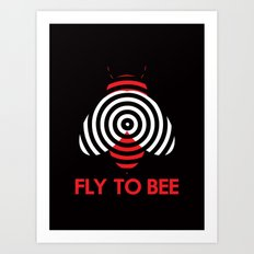 Fly 2 Bee Art Print
